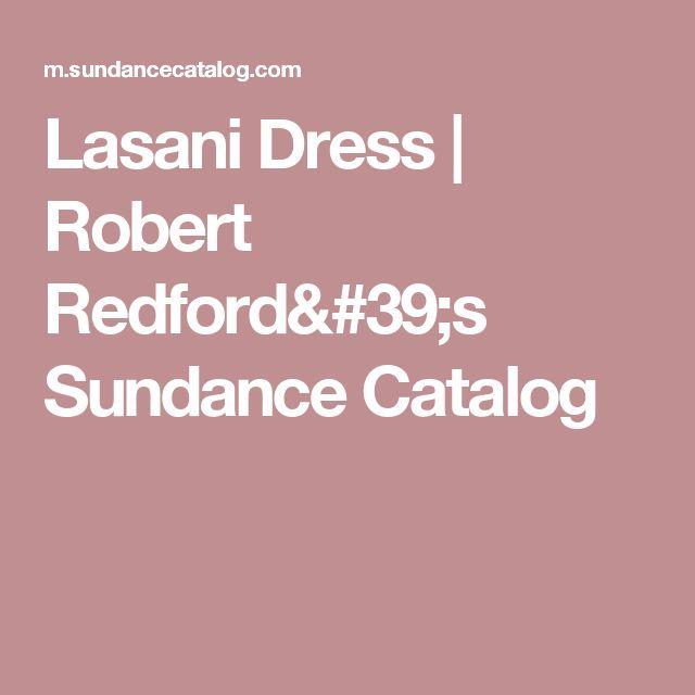 Lasani Dress                                           | Robert Redford's Sundance Catalog
