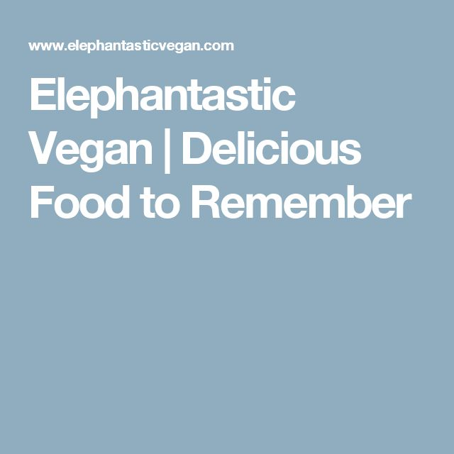 Elephantastic Vegan | Delicious Food to Remember