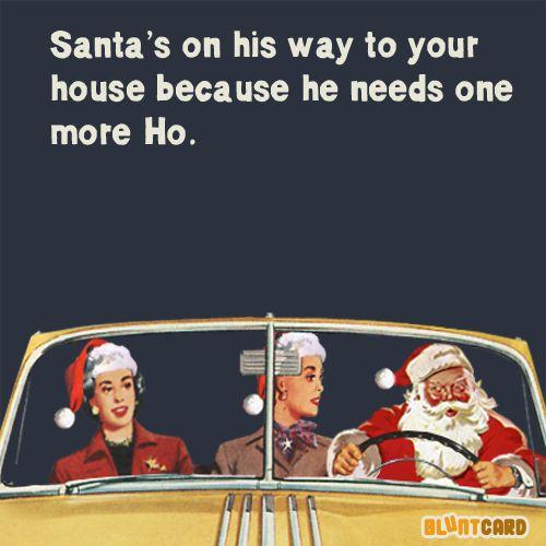 Ho Ho one more Ho. You.                                                                                                                                                                                 More