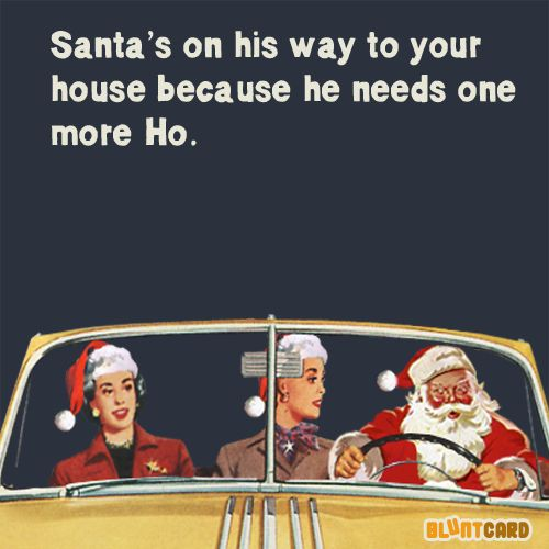 Ho Ho one more Ho. You.