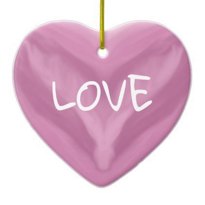 Pink Heart Message of Love Valentine's Day Ceramic Ornament - valentines day gifts gift idea diy customize special couple love