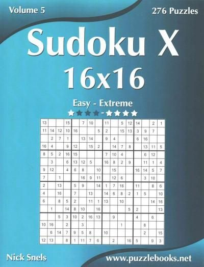 Sudoku X 16x16: Easy to Extreme, 276 Puzzles