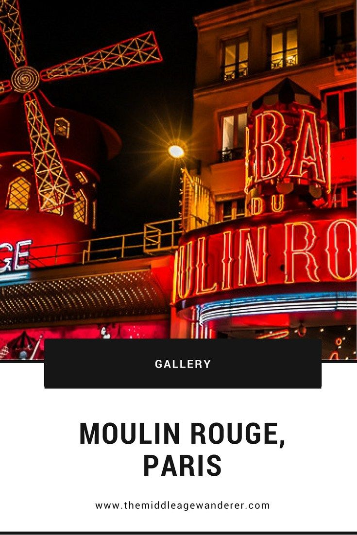 Moulin Rouge, Paris - The Middle Age Wanderer