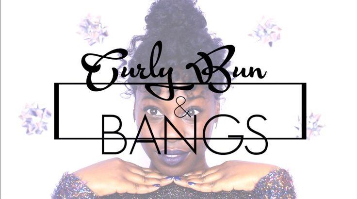 Curly Bun N' Bangs Tutorial [Video] - http://community.blackhairinformation.com/video-gallery/natural-hair-videos/curly-bun-n-bangs-tutorial-video/