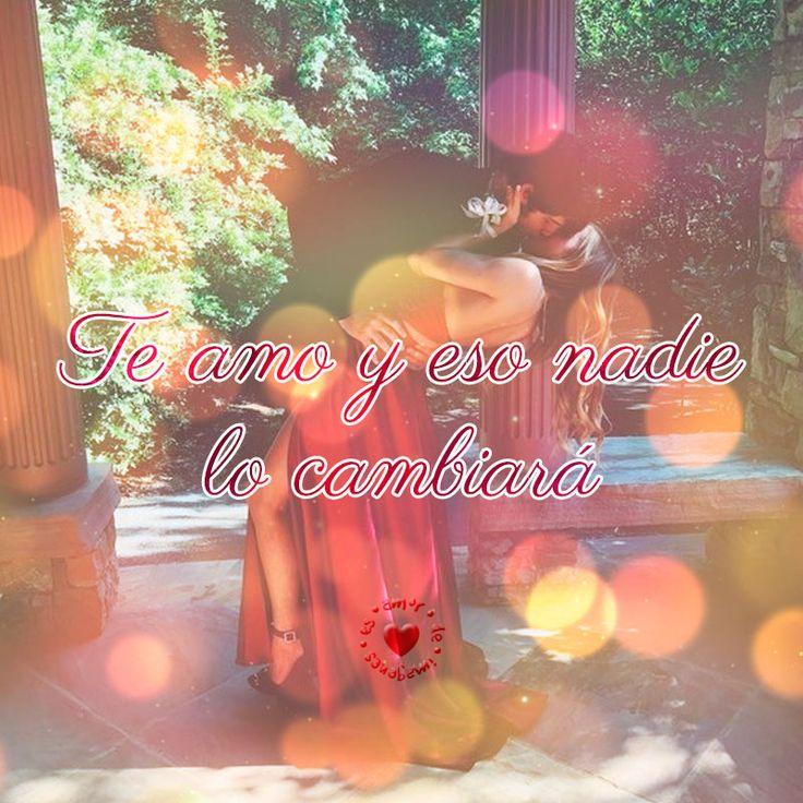 Nada ni nadie cambiara mi Amor x ti...TeAmo con todas las fuerZas de mi Alma y de mi corazón...❤️