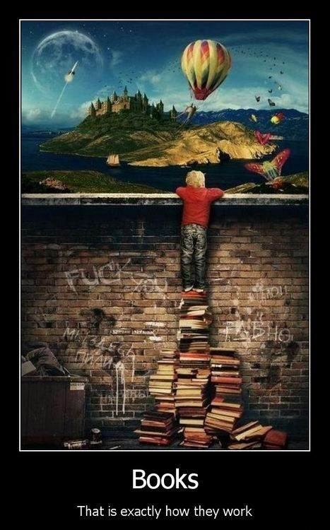 i don't read to benefit my knowledge, i read to broaden my imagination.