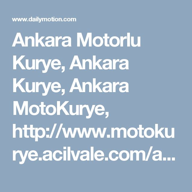 Ankara Motorlu Kurye, Ankara Kurye, Ankara MotoKurye, http://www.motokurye.acilvale.com/ankara-motokurye - Dailymotion Video