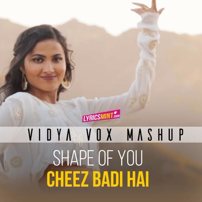 Vidya Vox Clean Hd Karaoke Track Hq Shape Of You Cheez Badi Hai Mashup Recorded By Shavibhi On Sing Karaoke Sing Your F Vidya Vox Karaoke Tracks Vox