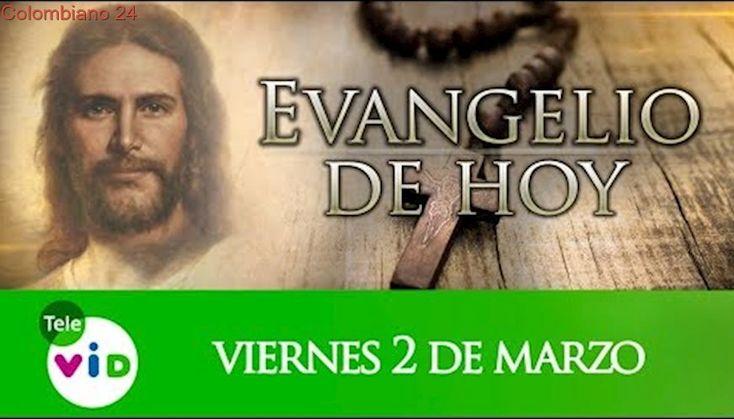 El Evangelio De Hoy Viernes 2 De Marzo De 2018, Lectio Divina Tele VID