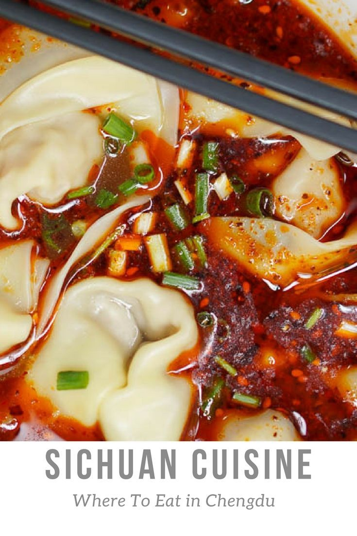 Chengdu Food Guide What To Eat In Chengdu China Food Guide Food Culinary Travel