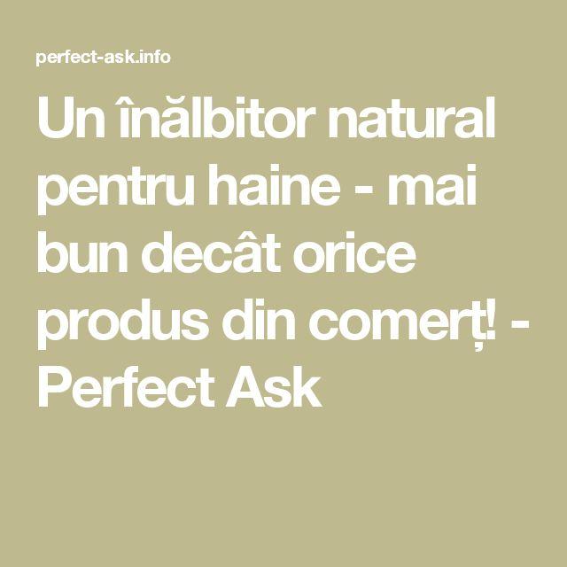 Un înălbitor natural pentru haine - mai bun decât orice produs din comerț! - Perfect Ask