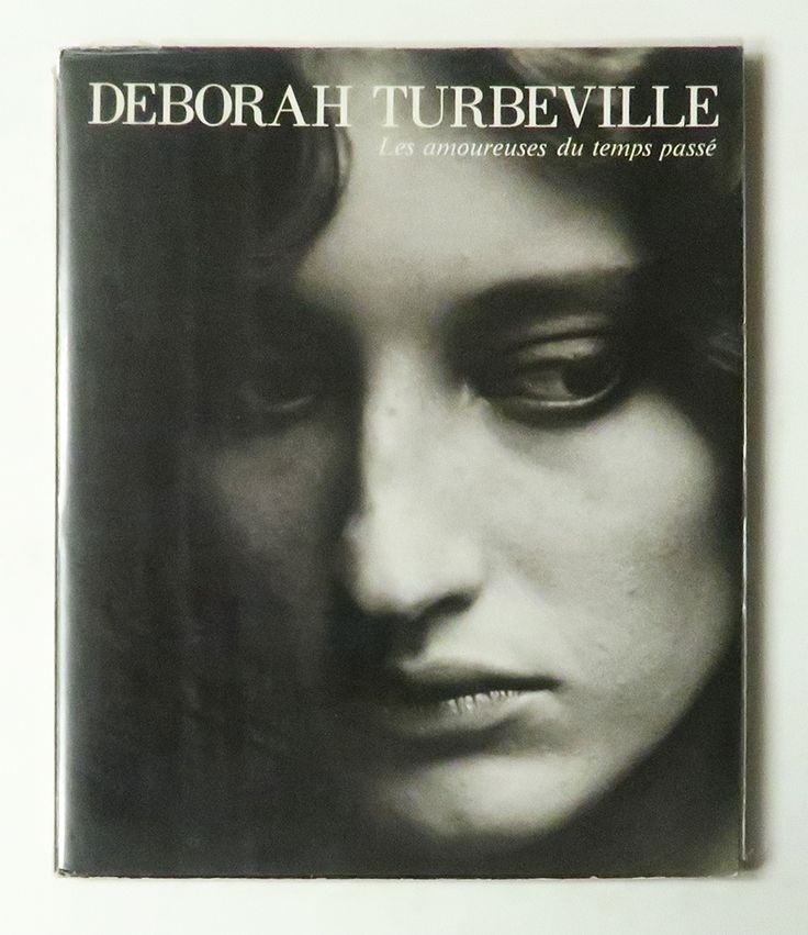デボラ・ターバヴィル 過去を恋する女たち   Deborah Turbeville