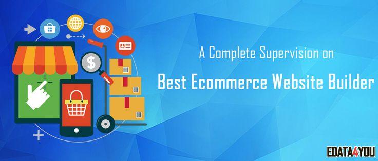 A Complete Supervision on Best Ecommerce Website Builder   eData4You