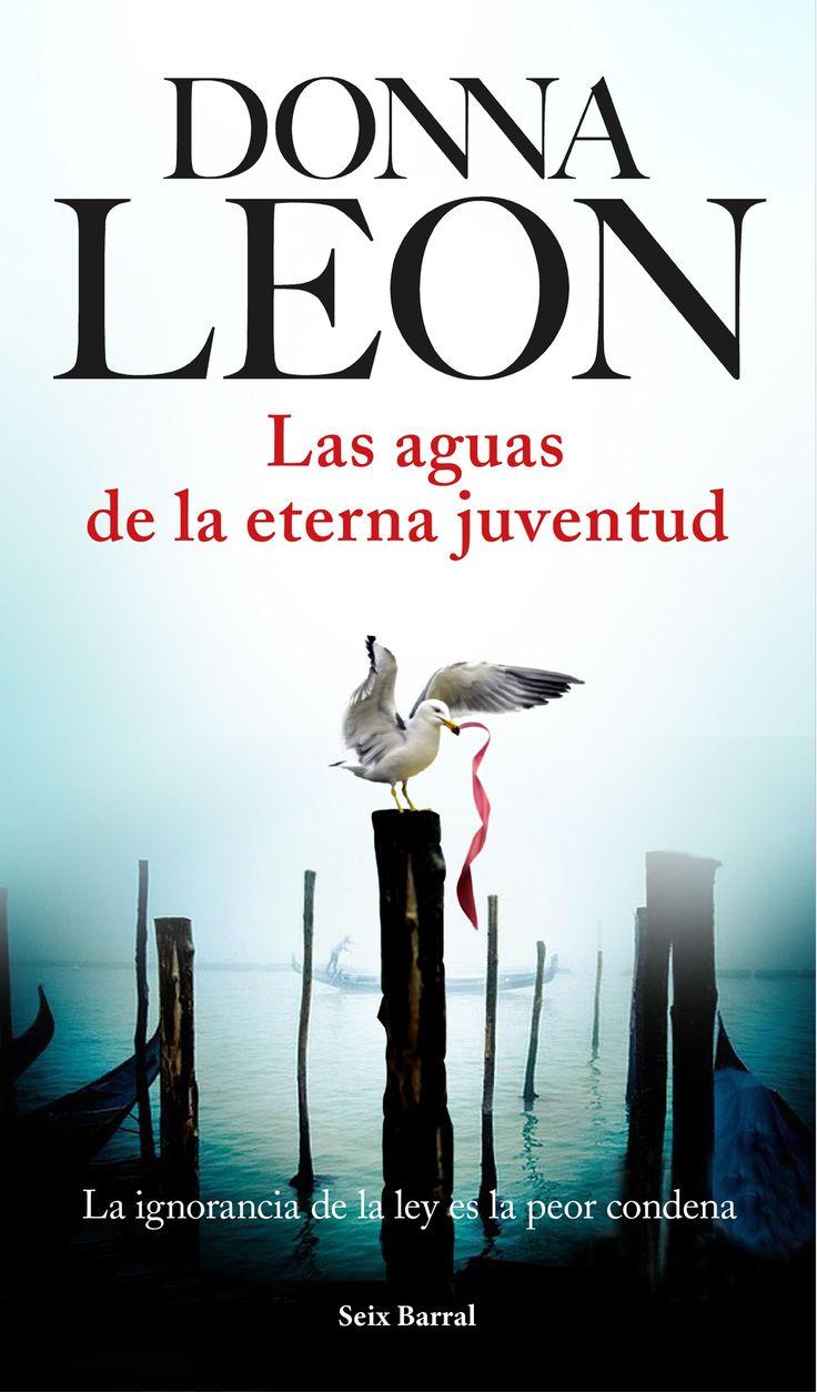 (PG) Las aguas de la eterna juventud, de Donna Leon. La serie más exitosa de la Gran Dama del Crimen llega a su título número 25. Premio Pepe Carvalho 2016 a to...