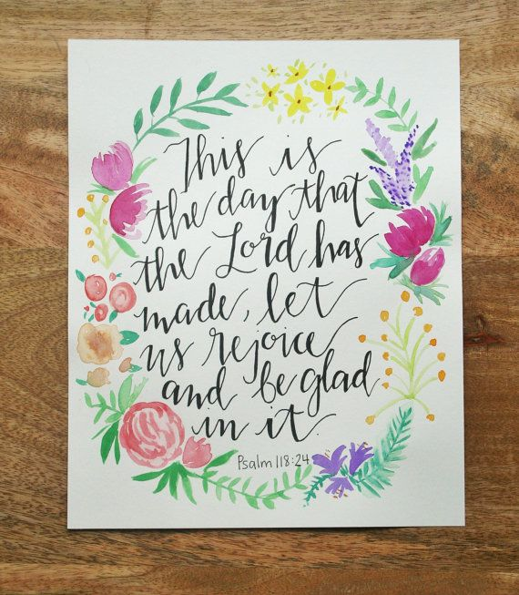 Hand Lettered + Modern Calligraphy with Watercolor Floral, Psalm 118:24, This is the Day that the Lord Has Made, Bible Verse, Original Piece