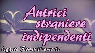 Leggere Romanticamente e Fantasy: Segnalazione autrici straniere indipendenti #9