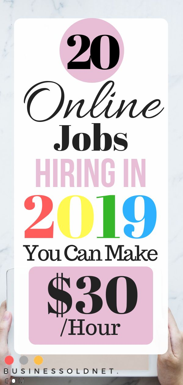 20 Online Jobs Hiring In 2019 You Can Make $30 /Hour