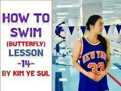 수영강습 접영편 #14 (국가대표 수영선수 김예슬) 접영 발차기 Butterfly kicking PART. 2/2 - YouTube