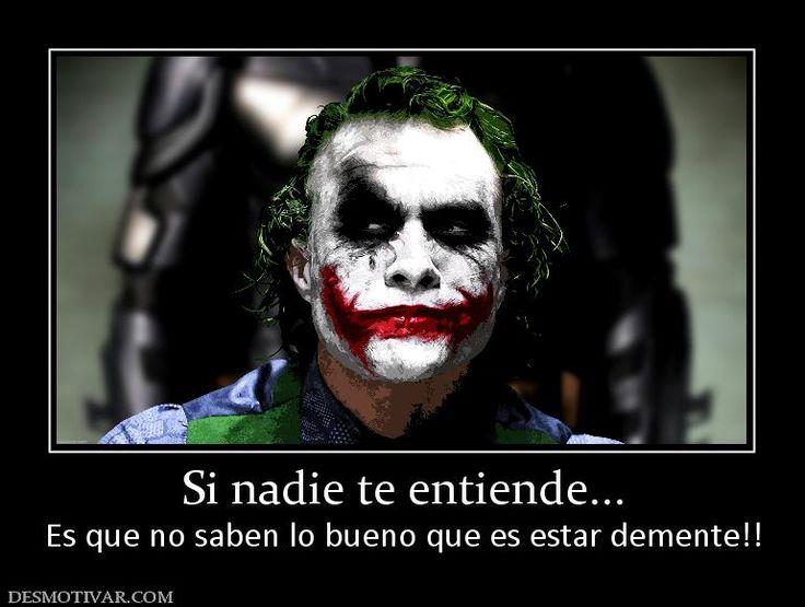 Si nadie te entiende... Es que no saben lo bueno que es estar demente!!