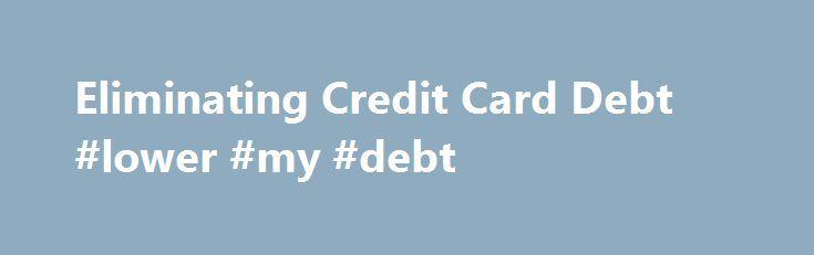 Eliminating Credit Card Debt #lower #my #debt http://debt.remmont.com/eliminating-credit-card-debt-lower-my-debt/  #eliminating debt # Defend against identity theft with Instant Alerts. Fraudulent activity on your credit report can complicate your life and take ages to correct. Learn more about how to get better protection with instant email alerts regarding all credit inquiries. TransUnion Credit Lock Prevent identity theft with Credit Lock. Identity thieves can destroy your…