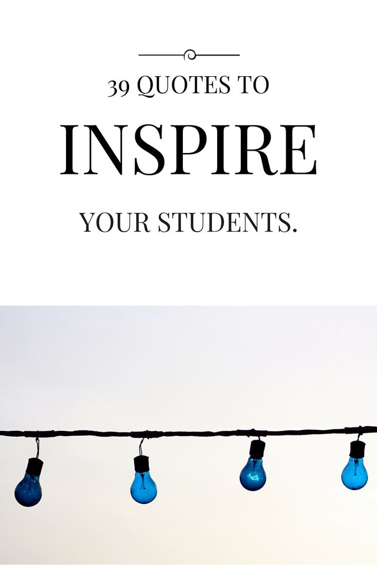Testing quotes for elementary students - The Best Quotes To Inspire Students Free Printable Of 39 Quotes To Provide Students Inspiration