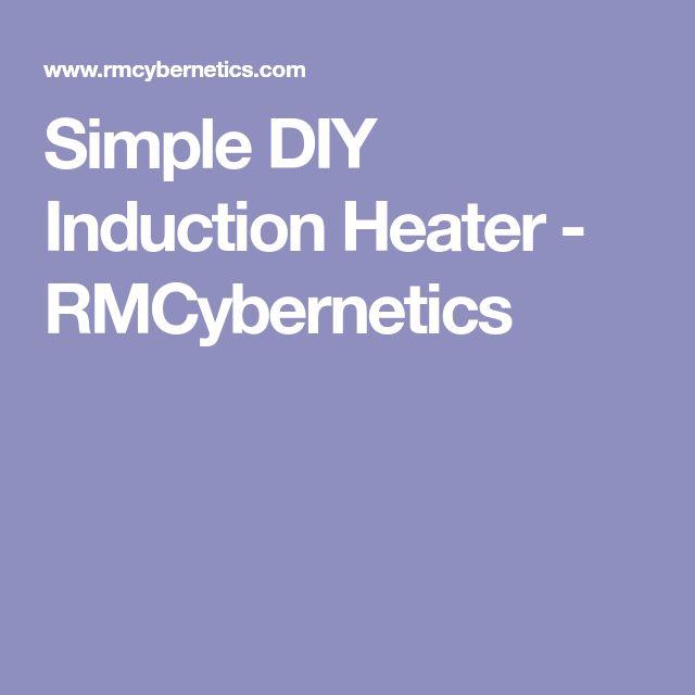 Simple DIY Induction Heater - RMCybernetics