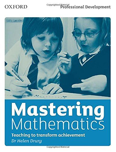 Drury, H. (2014). Mastering mathematics: Teaching to transform achievement. Oxford, United Kingdom: Oxford University Press.