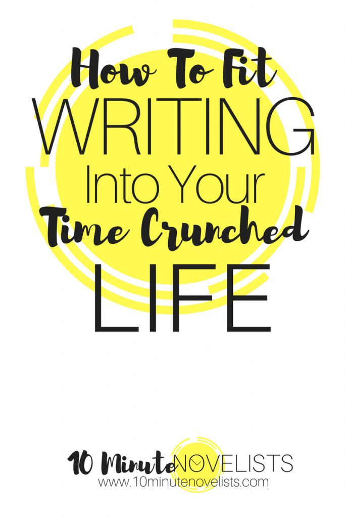 How To Fit Writing Into Your Time-Crunched Life