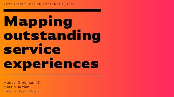 Mapping outstanding service experiences, Service Design Berline 2012