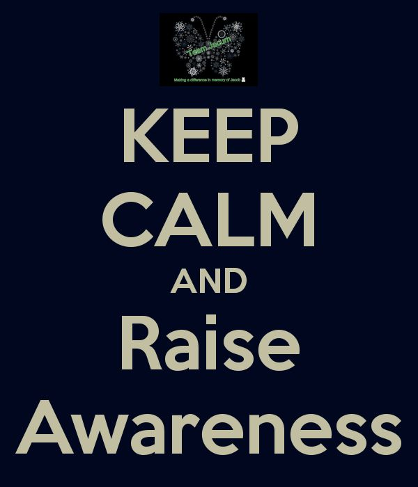 KEEP CALM AND Raise Awareness