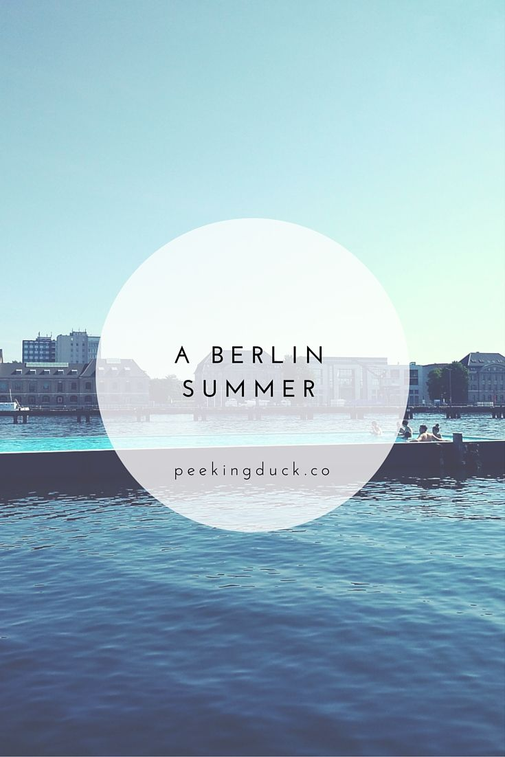 How to spend a summer in Berlin – the best ice cream, canals and swimming spots.