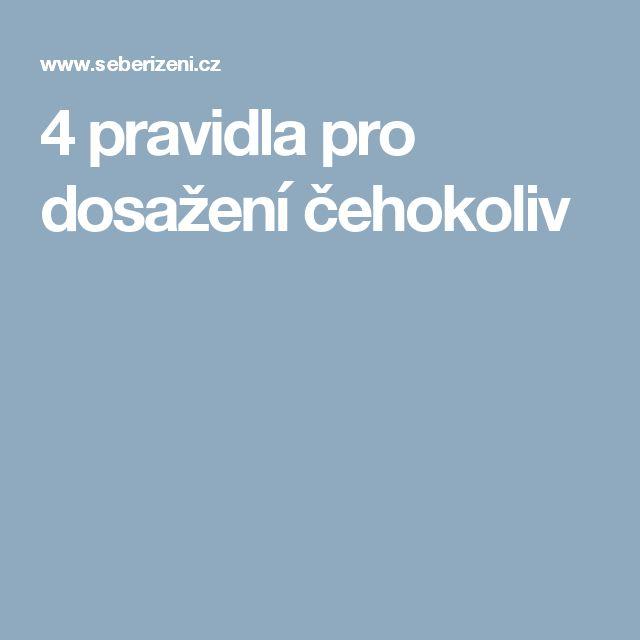 4 pravidla pro dosažení čehokoliv