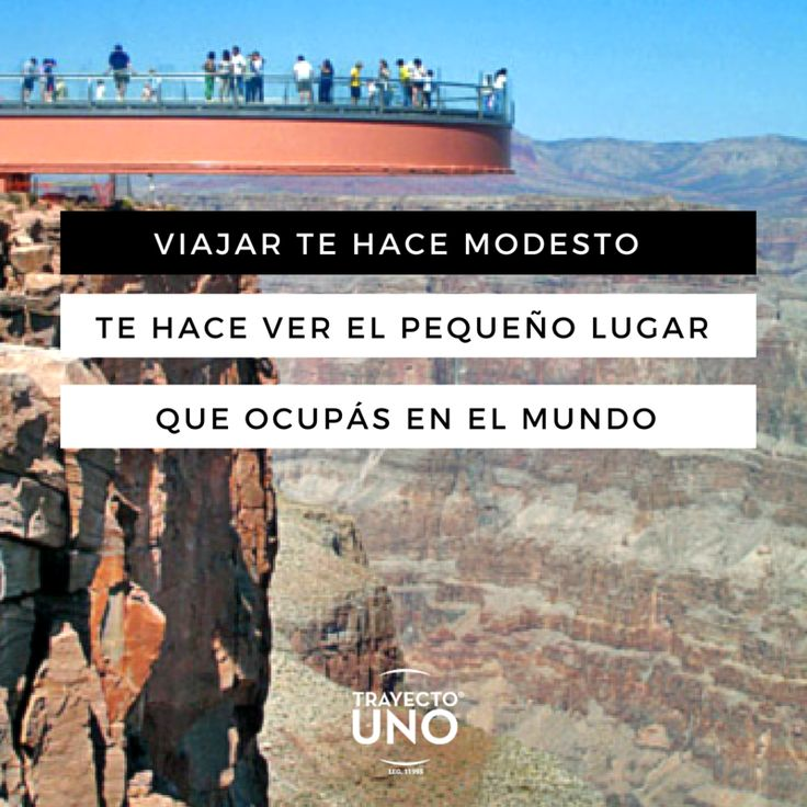 #Inspiration #travel #quotes #travelquotes #viajes #frases #viajeros #grandcanyon #cañon