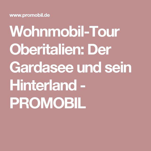 Wohnmobil-Tour Oberitalien: Der Gardasee und sein Hinterland - PROMOBIL
