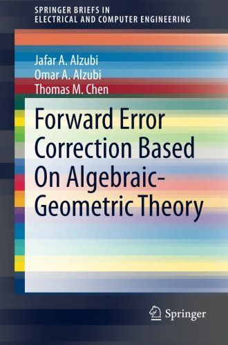 Forward Error Correction Based On Algebraic-Geometric Theory (SpringerBriefs in Electrical and Computer Engineering)