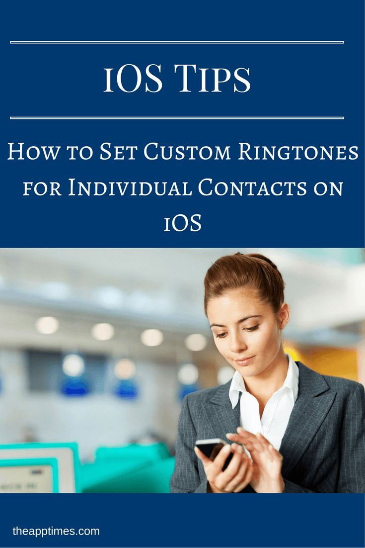 In This IOS Tip We Show You How To Set Custom Ringtones For Individual Contacts