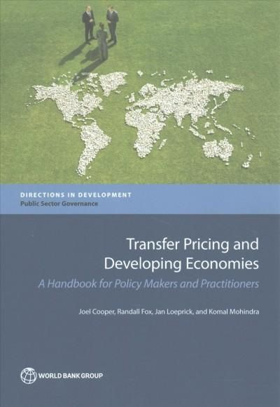 Transfer Pricing and Developing Economies: A Handbook for Policy Makers and Practitioners