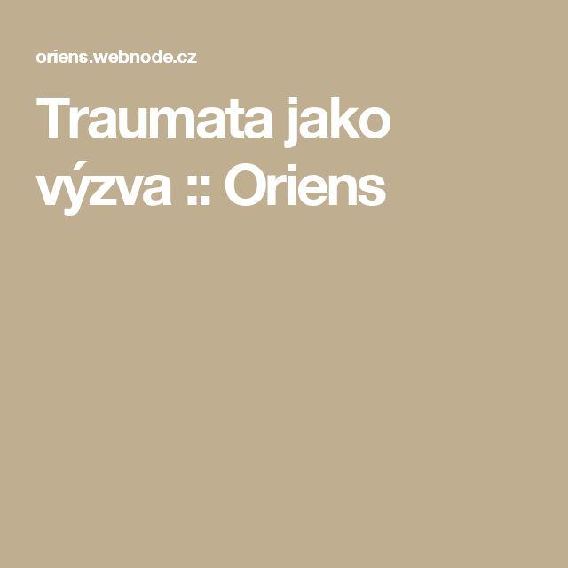 Traumata jako výzva :: Oriens