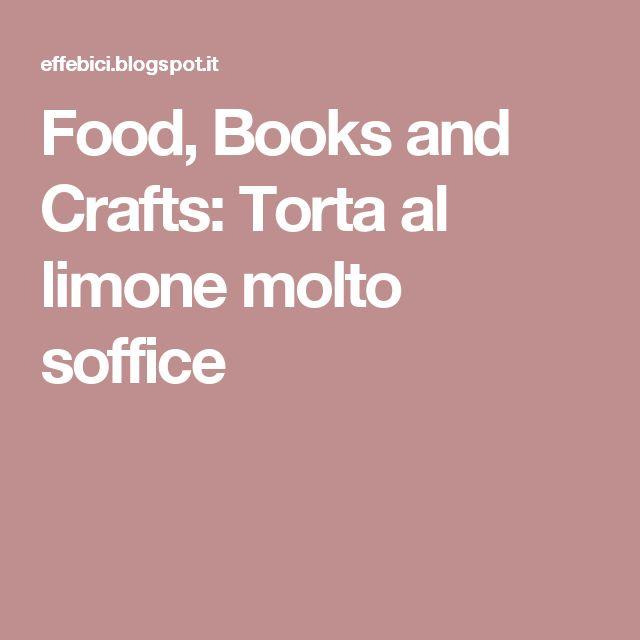 Torta al limone molto soffice - Very soft lemon cake - @foodbookscrafts