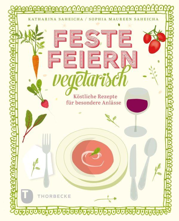 Feste feiern vegetarisch – mein neustes #Kochbuch, das im August 2015 erschienen ist. Mehr dazu in meinem Blog http://cupcakes-cupcakes.de/cgi-bin/weblog_basic/index.php?p=2654 – also schaut vorbei #Vegetarisch #KatharinaSaheicha #SophiaMaureenSaheicha #Kochen #Feste