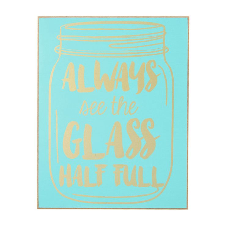 Gold & Mint Always See The Glass Half Full Wall Plaque