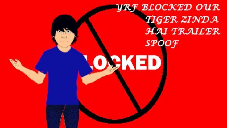 YASH RAJ FILMS BLOCKED OUR TIGER ZINDA HAI TRAILER SPOOF?!?!!