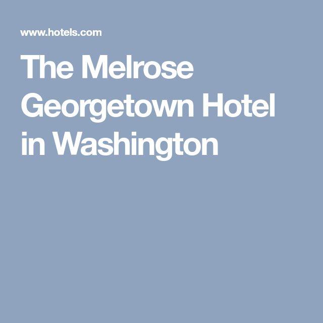 The Melrose Georgetown Hotel in Washington