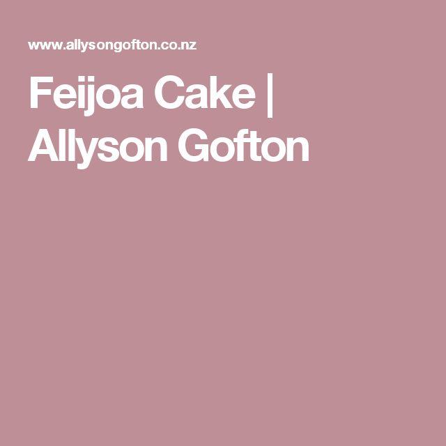 Feijoa Cake | Allyson Gofton