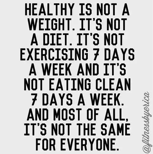 Healthy is not a weight. It's not a diet. It's not exercising 7 days a week and…