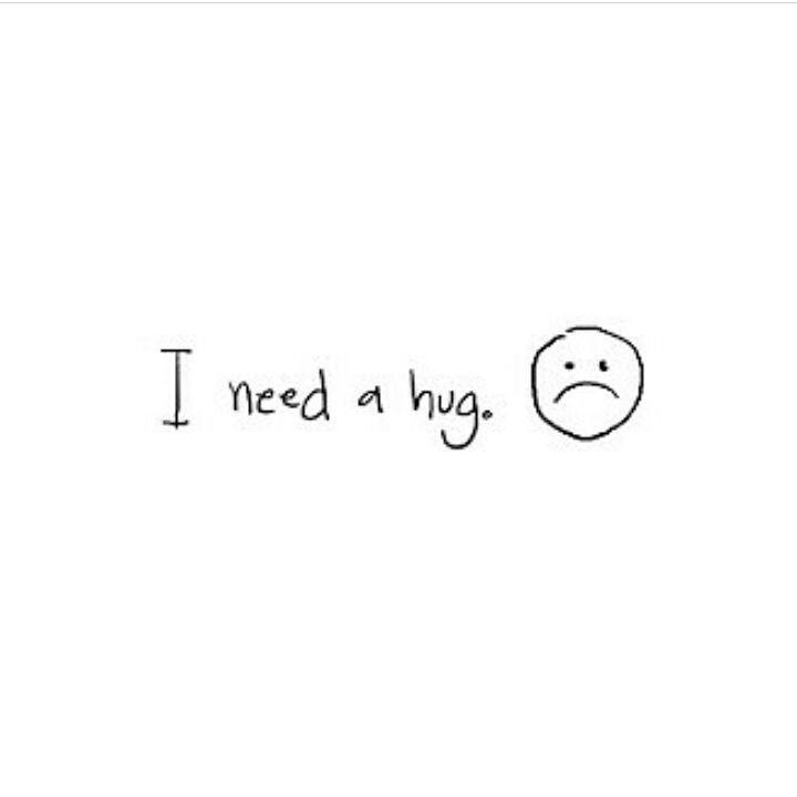 I Need A Long Hug A Hug That Will Keep Me Calm A Hug Only One