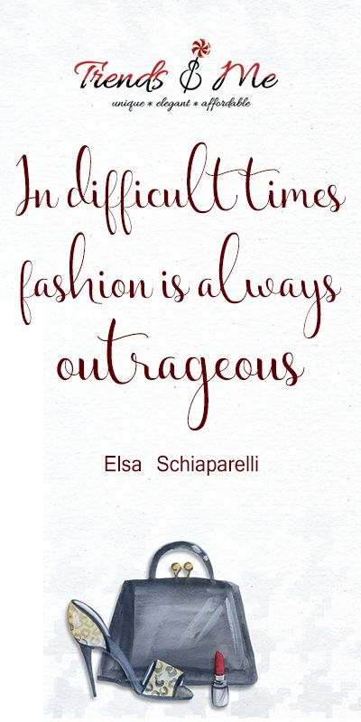 In Difficult Times Fashion is Always Outrageous. #FashionQuote