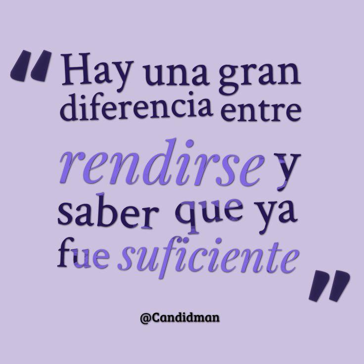 """""""Hay una gran diferencia entre #Rendirse y saber que ya fue suficiente"""" #Citas…"""