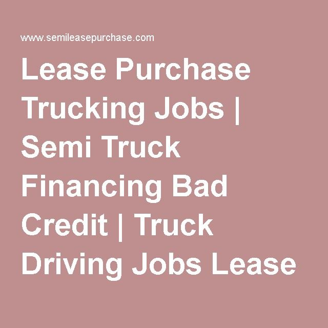 Lease Purchase Trucking Jobs | Semi Truck Financing Bad Credit | Truck Driving Jobs Lease Purchase | Semi Truck Leasing | Used Semi Trucks for Sale | Owner Operator Jobs | Student Driver Jobs | Semi-Lease Purchase