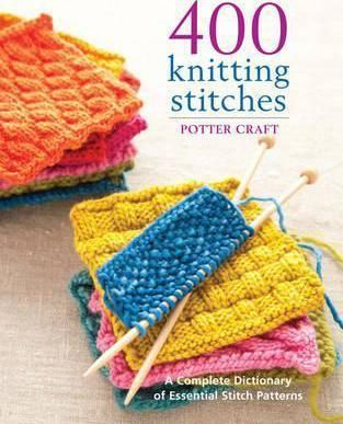 With-more-stitch-patterns-than-any-other-full-colour-stitch-dictionary-on-the-market-400-Knitting-Stitches-is-an-expansive-resource-This-book-provides-a-basic-guide-to-knitting-techniques-as-well-as-the-instructions-for-creating-more-than-400-stitches-Each-stitch-is-clearly-illustrated-with-a-close-up-photograph-and-accompanied-by-a-chart